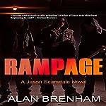 Rampage: A Jason Scarsdale Novel | Alan Brenham