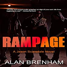 Rampage: A Jason Scarsdale Novel (       UNABRIDGED) by Alan Brenham Narrated by Eddie Frierson