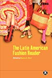 Latin American Fashion Reader (Dress, Body, Culture)