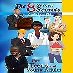 The 8 Success Secrets for Teens and Young Adults | Azuka Zuke Obi