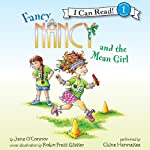 Fancy Nancy and the Mean Girl (       UNABRIDGED) by Jane O'Connor, Robin Preiss Glasser Narrated by Chloe Hennessee