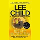 Echo Burning: A Jack Reacher Novel
