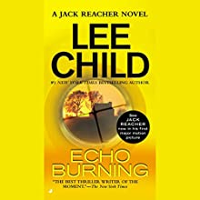 Echo Burning: A Jack Reacher Novel Audiobook by Lee Child Narrated by Dick Hill