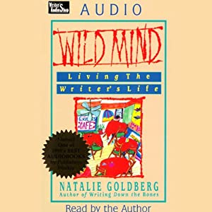 Wild Mind: Living the Writer's Life | [Natalie Goldberg]