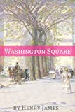 Image of Washington Square (Annotated - Includes Essay and Biography)