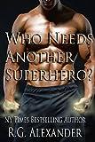 Who Needs Another Superhero? (Gaia City Superheroes Book 2)