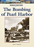 The Bombing of Pearl Harbor (World History Series)