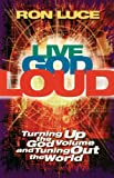 Live God Loud (0849942810) by Luce, Ron