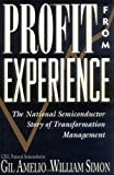 Profit from Experience: The National Semiconductor Story of Transformation Management (Industrial Engineering) (0471287040) by Amelio, Gil