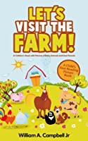 Let's Visit the Farm! A Children's eBook with Pictures of Farm Animals and Baby Animals (A Child's 0-5 Age Group Reading Picture Book Series) (Let's Visit Series 1) (English Edition)