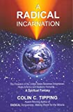 img - for A Radical Incarnation:(YOURS) book / textbook / text book