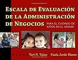 img - for Escala de Evaluacion de la Administracion de Negocios para el Cuidado de Ni  os en el Hogar (BAS) (Spanish Edition) book / textbook / text book