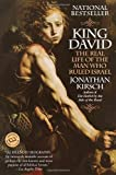 King David: The Real Life of the Man Who Rules Israel (0345435052) by Kirsch, Jonathan