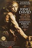 King David: The Real Life of the Man Who Ruled Israel (Ballantine Reader's Circle)