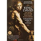 King David: The Real Life of the Man Who Ruled Israelby Jonathan Kirsch