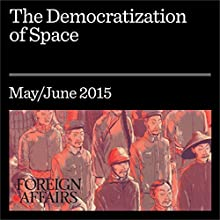 The Democratization of Space (       UNABRIDGED) by Dave Baiocchi, William Welser IV Narrated by Kevin Stillwell