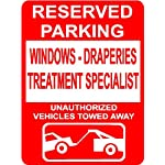 "WINDOWS - DRAPERIES TREATMENT SPECIALIST 10""x14"" Aluminum novelty parking sign wall décor art Occupations for indoor or outdoor use."