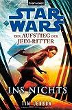 Star Wars(TM) Der Aufstieg der Jedi-Ritter -: Ins Nichts