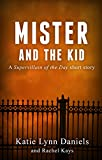 Mister and the Kid: A Supervillain of the Day Short Story