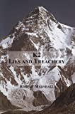 K2: Lies and Treachery