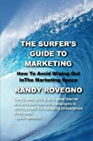 The Surfer's Guide To Marketing: How To Avoid Wiping Out In The Marketing Space