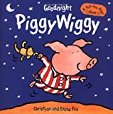 Goodnight Piggywiggy: A Pull-the-Page book (1929766068) by Fox, Diane