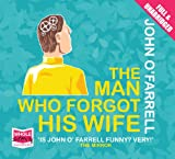 Jogn O'Farrell The Man Who Forgot His Wife (unabridged audiobook)