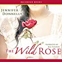 The Wild Rose Audiobook by Jennifer Donnelly Narrated by Jill Tanner