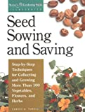 img - for Seed Sowing and Saving: Step-by-Step Techniques for Collecting and Growing More Than 100 Vegetables, Flowers, and Herbs (Gardening Skills Illustrated) book / textbook / text book