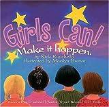 Girls Can!: Make It Happen. [Hardcover]