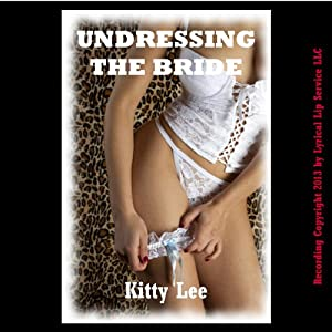 Undressing the Bride: A Very Rough MFM Threesome Sex Erotica Story | [Kitty Lee]