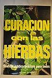 Curación con las hierbas: plantas medicinales y sus propiedades curativas
