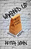 Wrapped Up In Brown Paper: And Other Poems