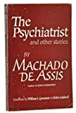Psychiatrist and Other Stories (0520007875) by Machado De Assis, Joaquim Maria