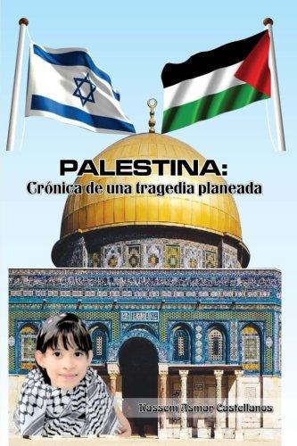 Palestina: Crónica de una tragedia planeada