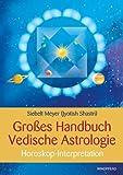 Siebelt Meyer GroÃes Handbuch der Vedischen Astrologie: Horoskop-Interpretation
