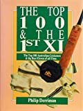 img - for The Top 100 And the 1st XI book / textbook / text book