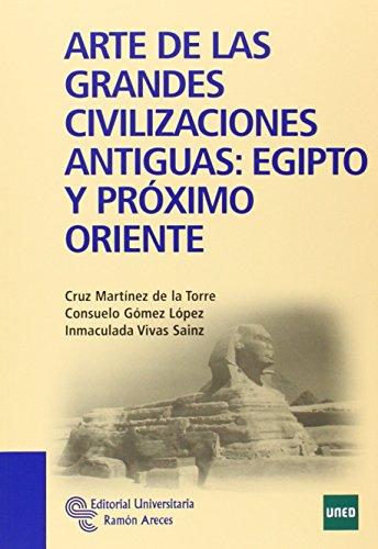 Arte de las grandes civilizaciones antiguas: Egipto y Próximo Oriente (Manuales)