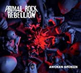 Awoken Broken by Primal Rock Rebellion (2012-03-06)