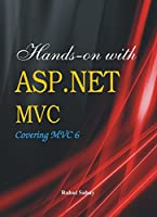 Hands on with ASP.NET MVC – Covering MVC 6 Front Cover