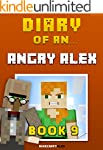 Diary of an Angry Alex: Book 9 [An Un...