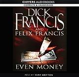Even Money: By Dick Francis & Felix Francis (Unabridged Audio Book 10CDs)