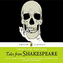 Tales from Shakespeare: The Lambs' Tales (       UNABRIDGED) by Charles Lamb, Mary Lamb, William Shakespeare Narrated by Alan Cumming, Nigel Davenport, Andrew Sachs, Juliet Stevenson