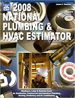 2008 national plumbing hvac estimator national plumbing and hvac estimator james a thomson