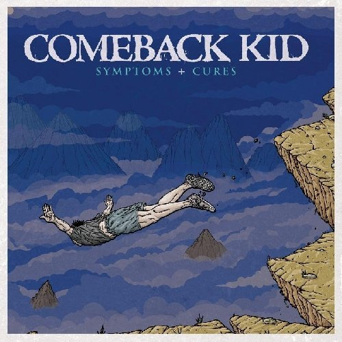 Symptoms + Cures by Comeback Kid (2010-08-31)