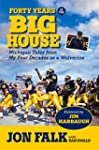 Forty Years in The Big House: Michiga...