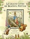 Le grand livre de Beatrix Potter : L'...