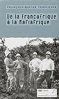De la Françafrique à la Mafiafrique