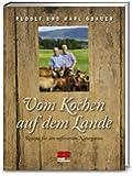 Rudolf und Karl Obauer, Vom Kochen auf dem Lande: Rezepte für den raffinierten Naturgenuss