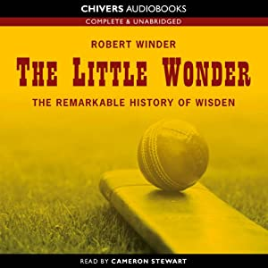 The Little Wonder: The Remarkable History of Wisden | [Robert Winder]